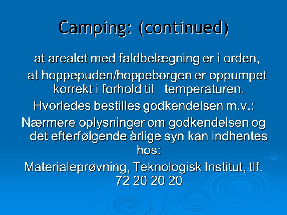Camping: (continued) at arealet med faldbelægning er i orden,
