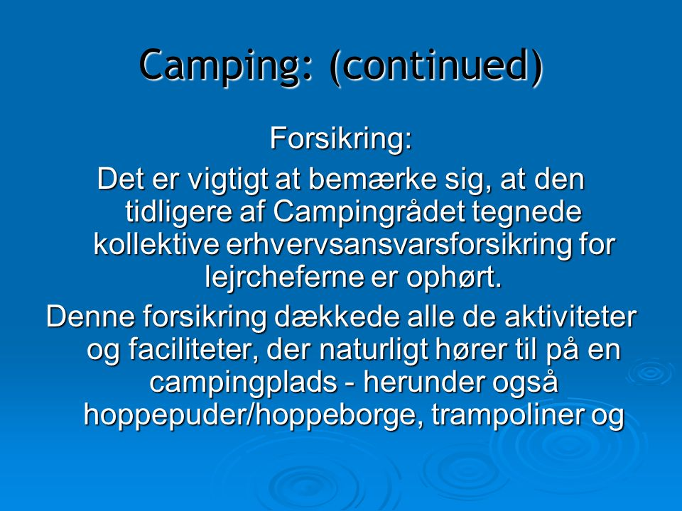 Camping: (continued) Forsikring: