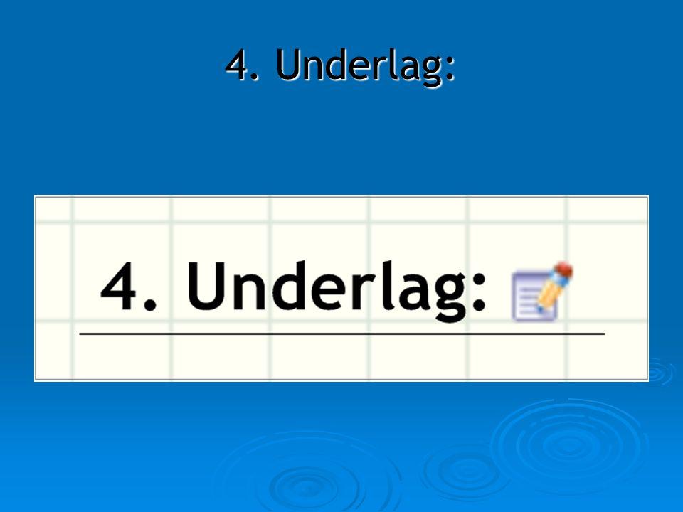 4. Underlag: 4. Underlag: