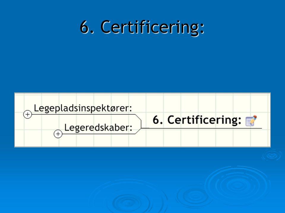 6. Certificering: 6. Certificering: