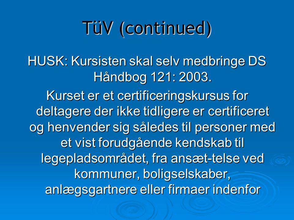 HUSK: Kursisten skal selv medbringe DS Håndbog 121: 2003.