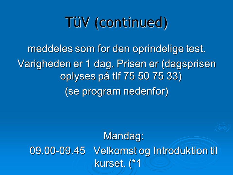 TüV (continued) meddeles som for den oprindelige test.