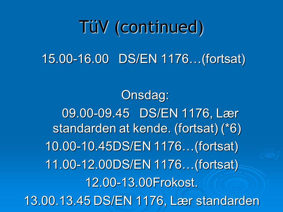 09.00-09.45 DS/EN 1176, Lær standarden at kende. (fortsat) (*6)