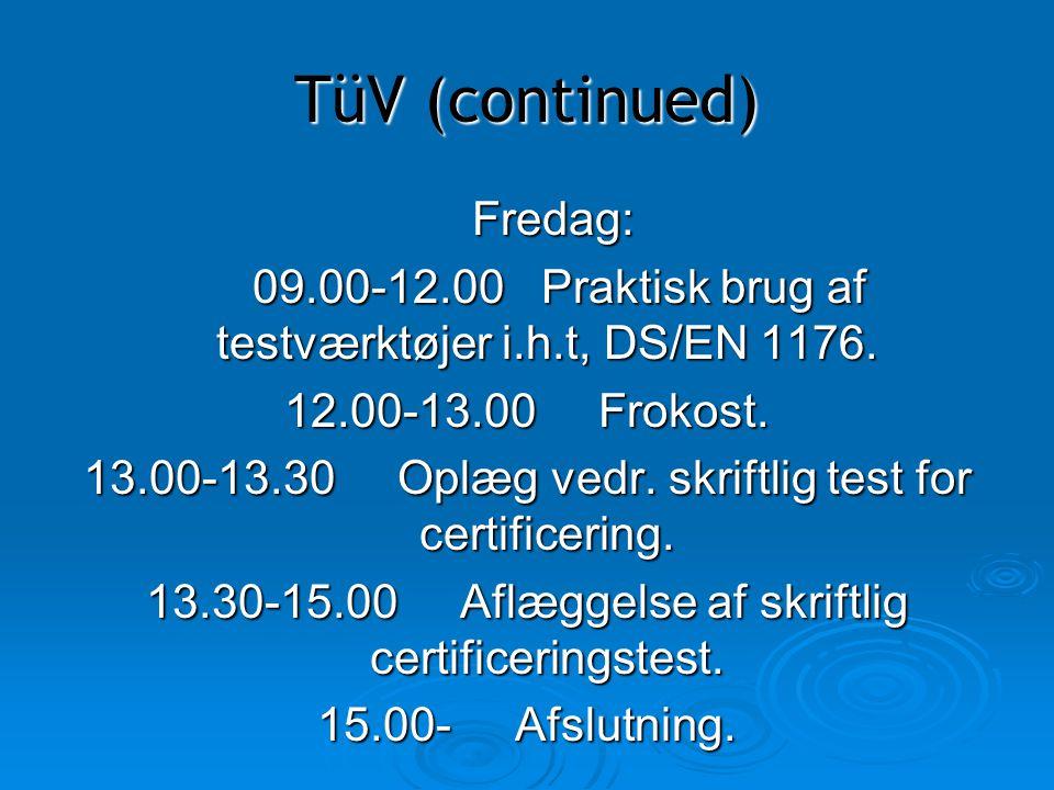 TüV (continued) Fredag:
