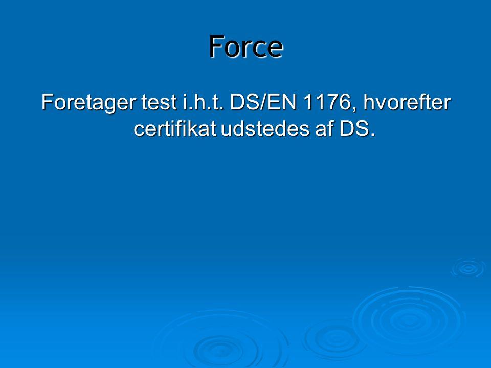 Foretager test i.h.t. DS/EN 1176, hvorefter certifikat udstedes af DS.