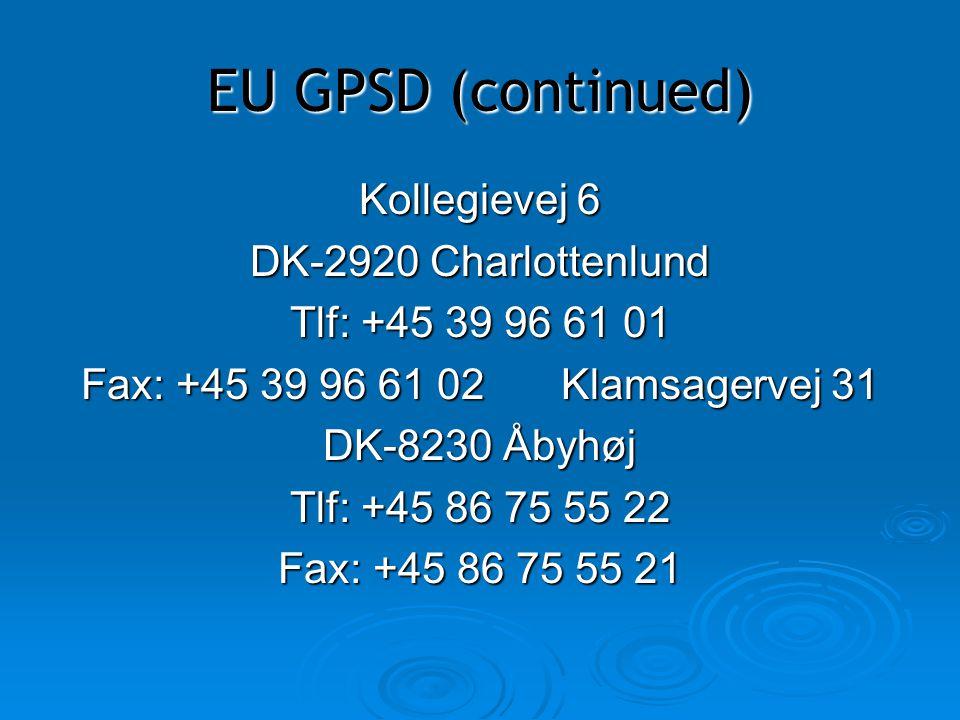EU GPSD (continued) Kollegievej 6 DK-2920 Charlottenlund
