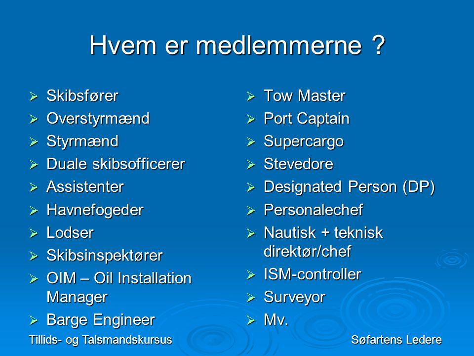 Hvem er medlemmerne Skibsfører Overstyrmænd Styrmænd