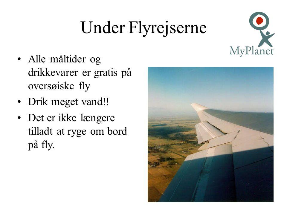 Under Flyrejserne Alle måltider og drikkevarer er gratis på oversøiske fly.