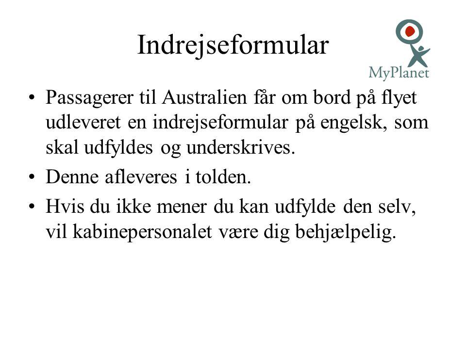 Indrejseformular Passagerer til Australien får om bord på flyet udleveret en indrejseformular på engelsk, som skal udfyldes og underskrives.