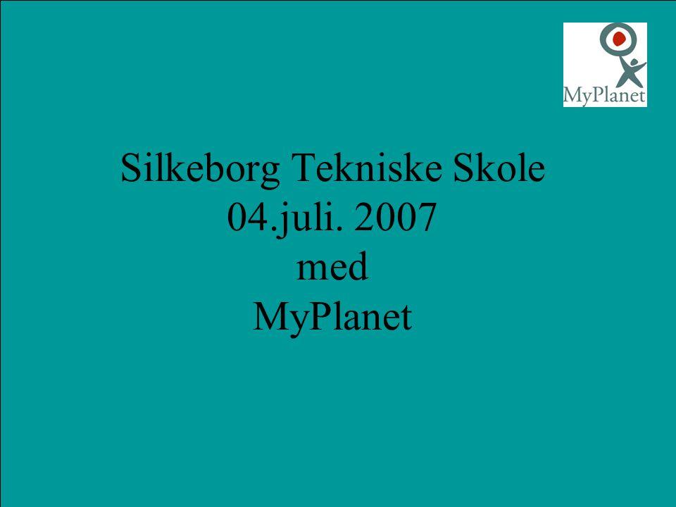 Silkeborg Tekniske Skole 04.juli. 2007 med MyPlanet