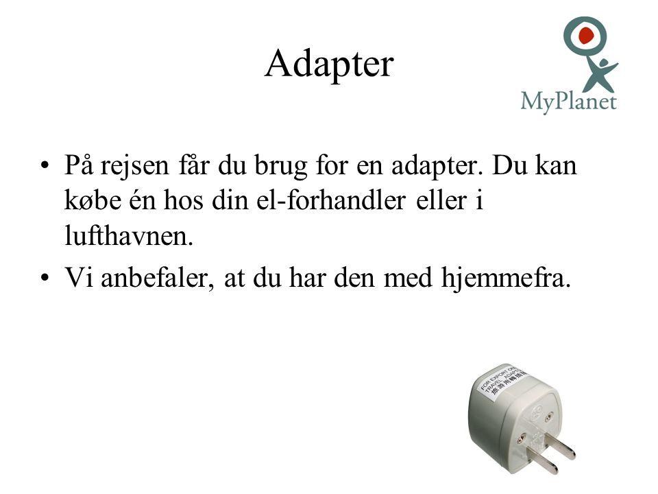 Adapter På rejsen får du brug for en adapter. Du kan købe én hos din el-forhandler eller i lufthavnen.