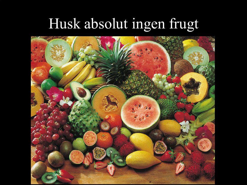 Husk absolut ingen frugt