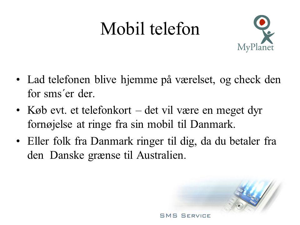 Mobil telefon Lad telefonen blive hjemme på værelset, og check den for sms´er der.
