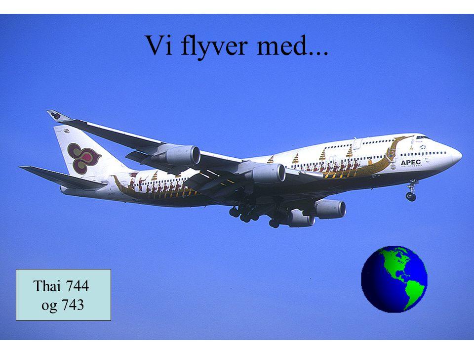 Vi flyver med... Thai 744 og 743