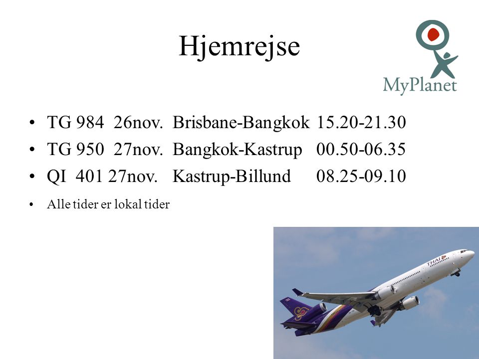 Hjemrejse TG 984 26nov. Brisbane-Bangkok 15.20-21.30