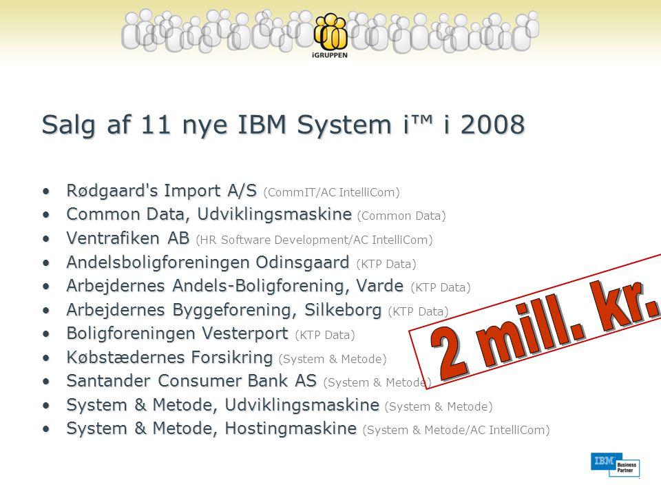 Salg af 11 nye IBM System i™ i 2008