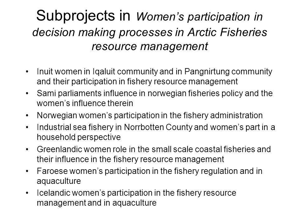 Subprojects in Women's participation in decision making processes in Arctic Fisheries resource management