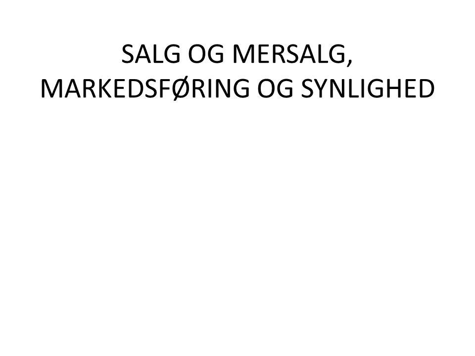 SALG OG MERSALG, MARKEDSFØRING OG SYNLIGHED