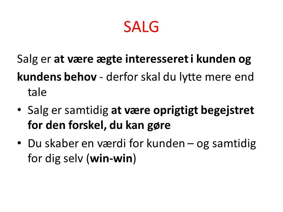 SALG Salg er at være ægte interesseret i kunden og