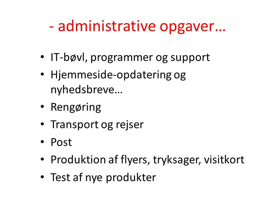 - administrative opgaver…