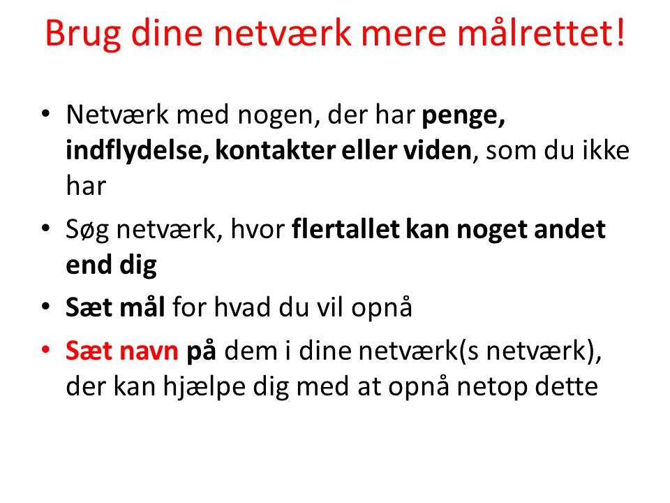 Brug dine netværk mere målrettet!