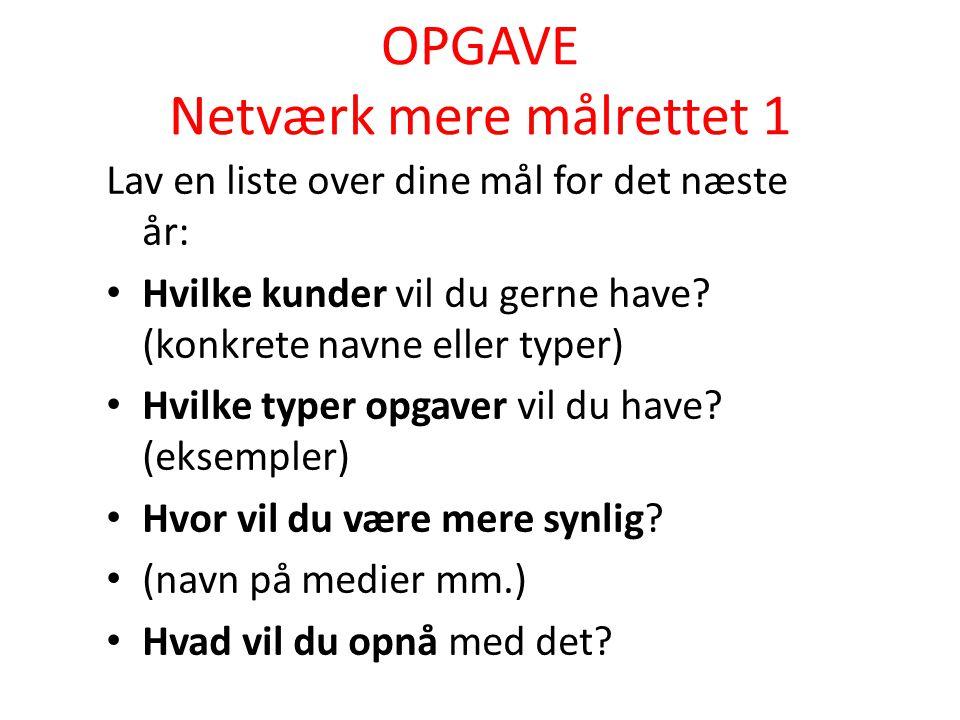 OPGAVE Netværk mere målrettet 1