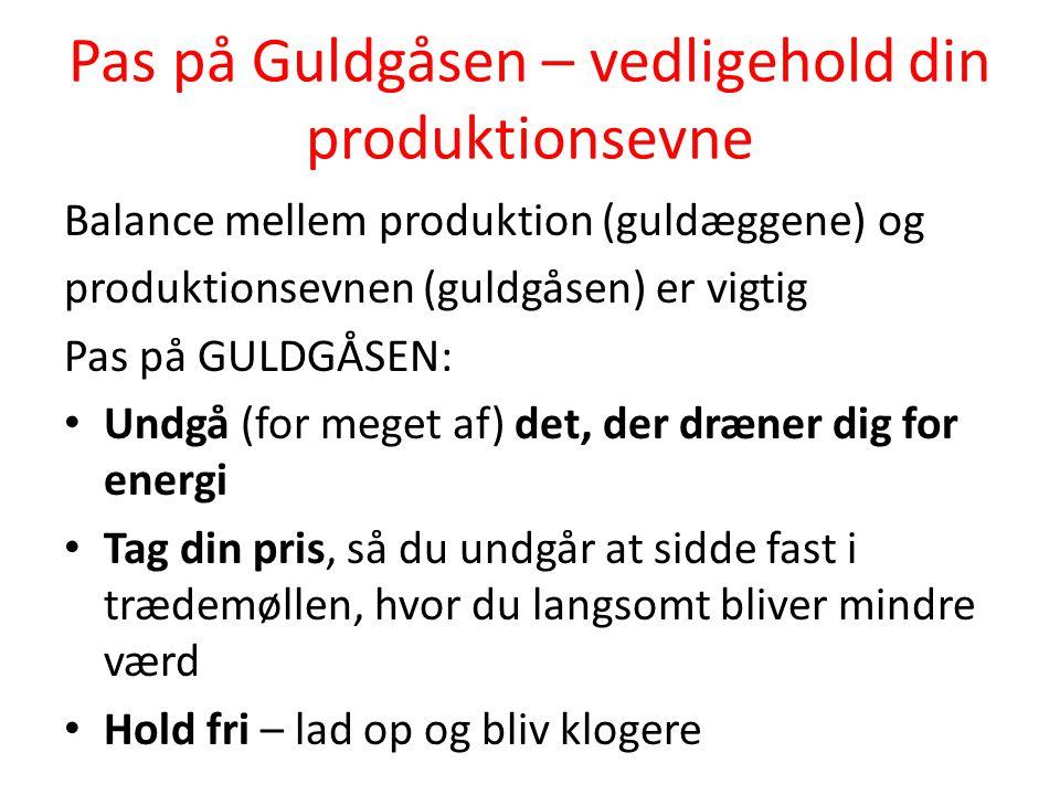 Pas på Guldgåsen – vedligehold din produktionsevne