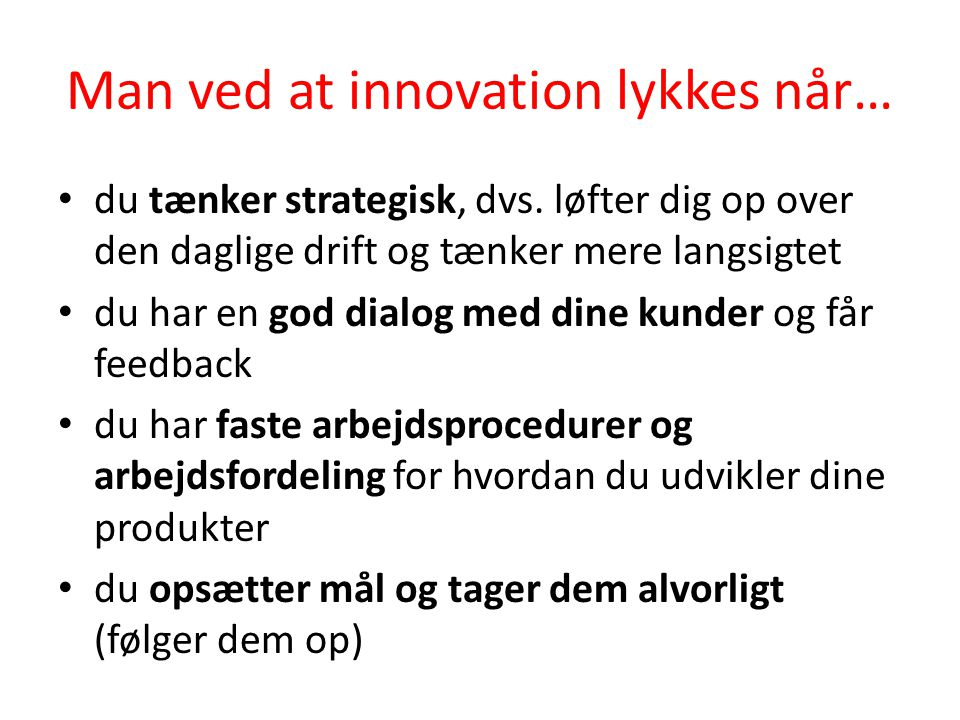 Man ved at innovation lykkes når…