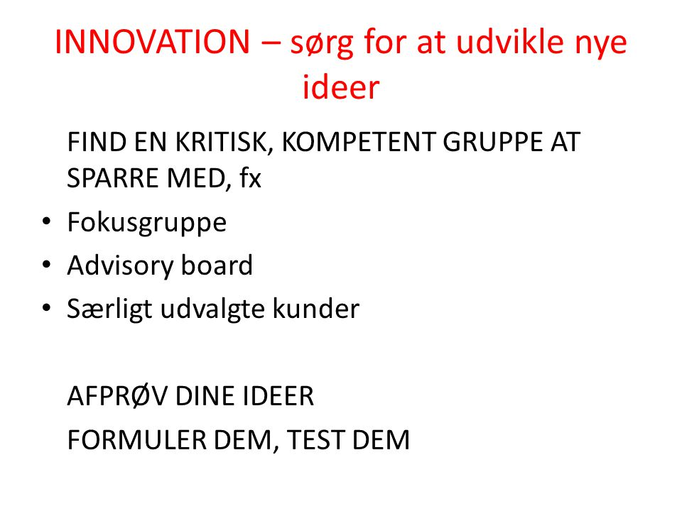 INNOVATION – sørg for at udvikle nye ideer