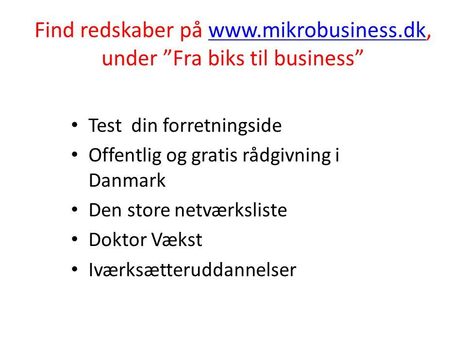 Find redskaber på www.mikrobusiness.dk, under Fra biks til business