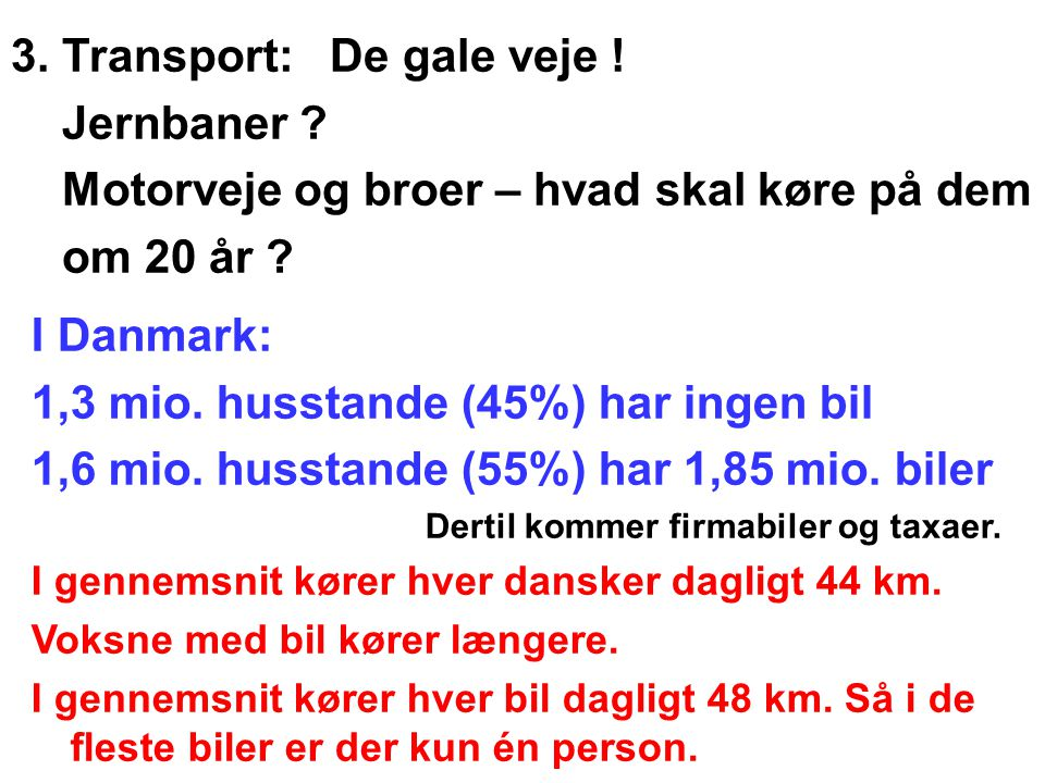 3. Transport: De gale veje ! Jernbaner