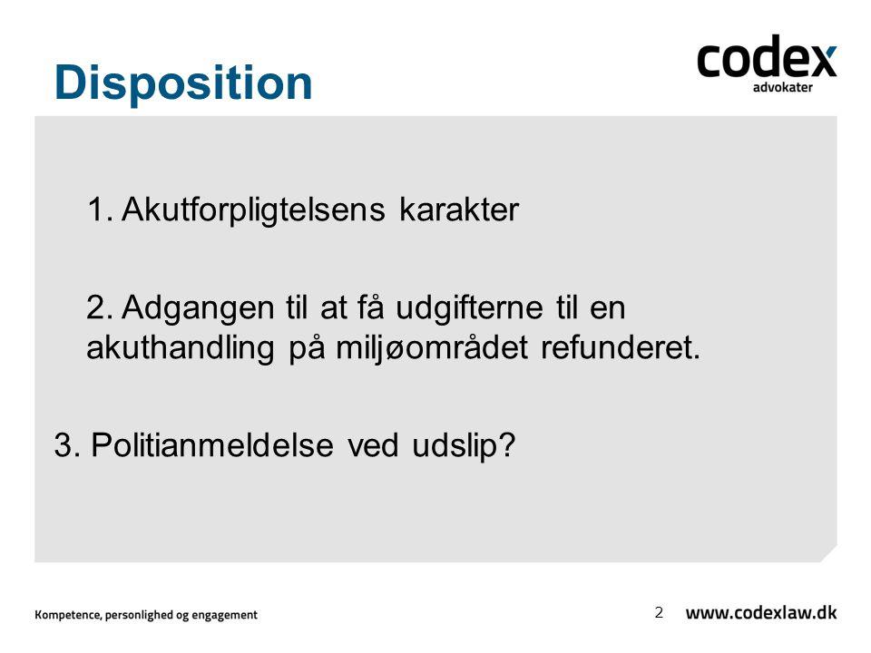 Disposition 1. Akutforpligtelsens karakter