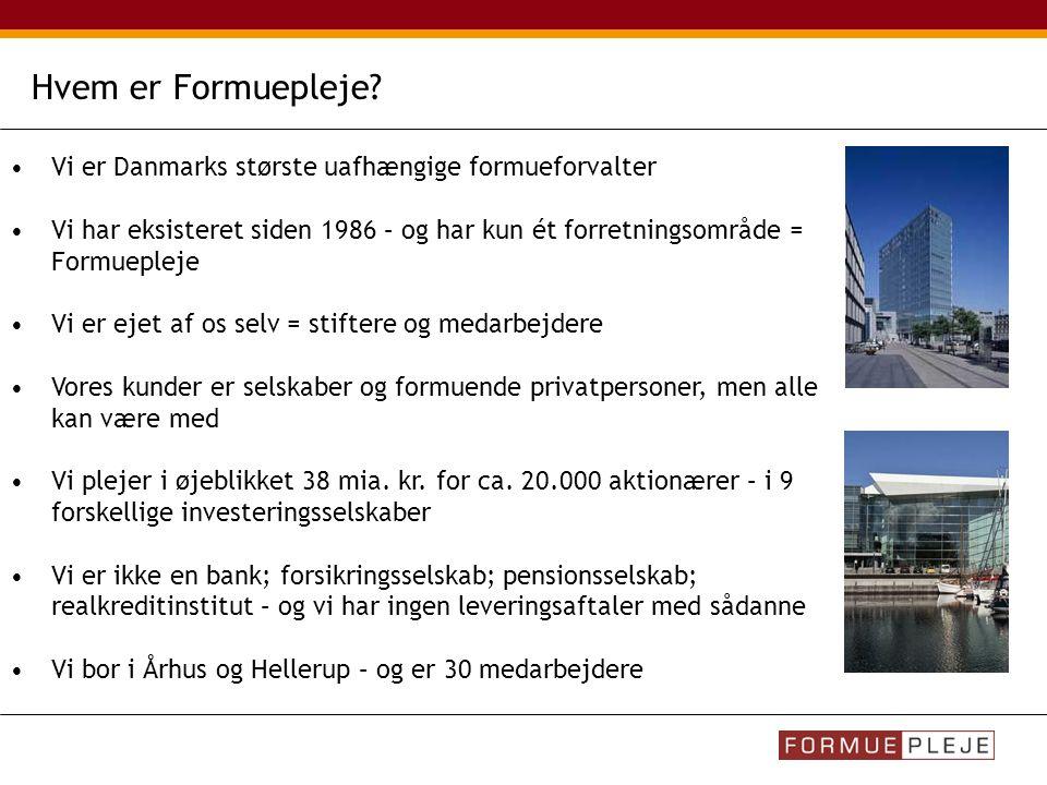 Hvem er Formuepleje Vi er Danmarks største uafhængige formueforvalter