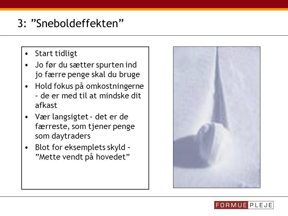 3: Sneboldeffekten Start tidligt