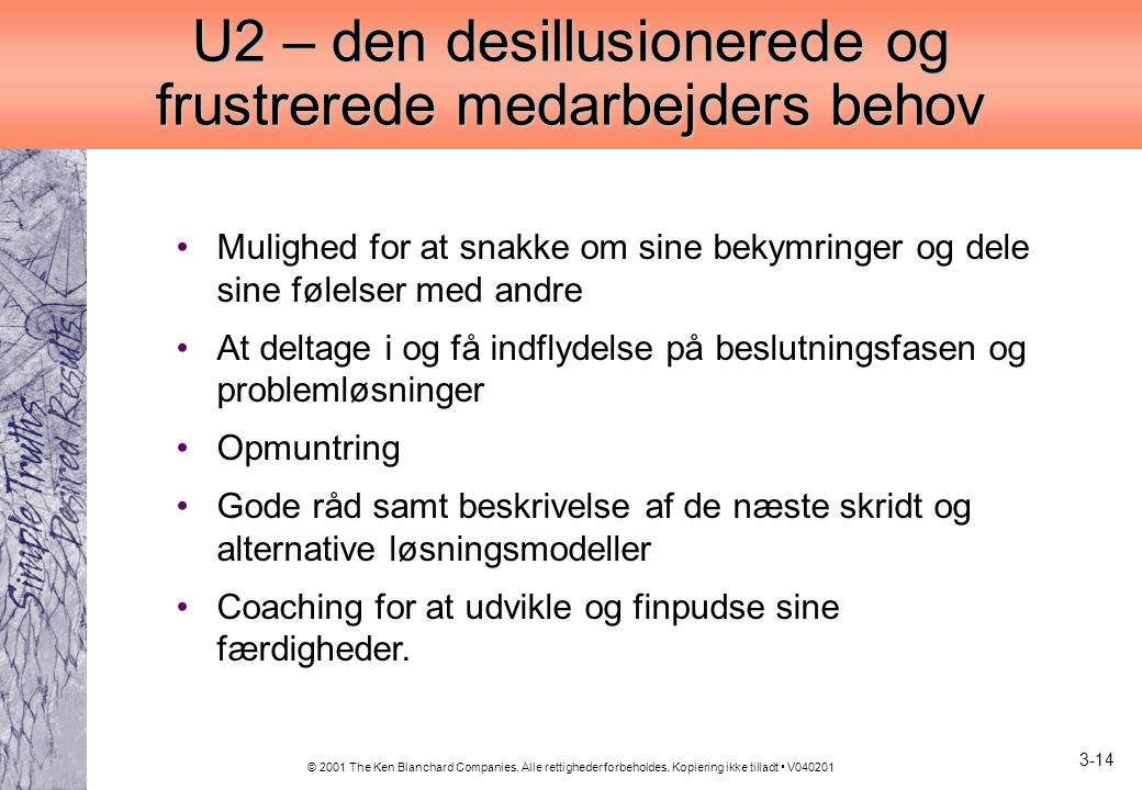 U2 – den desillusionerede og frustrerede medarbejders behov