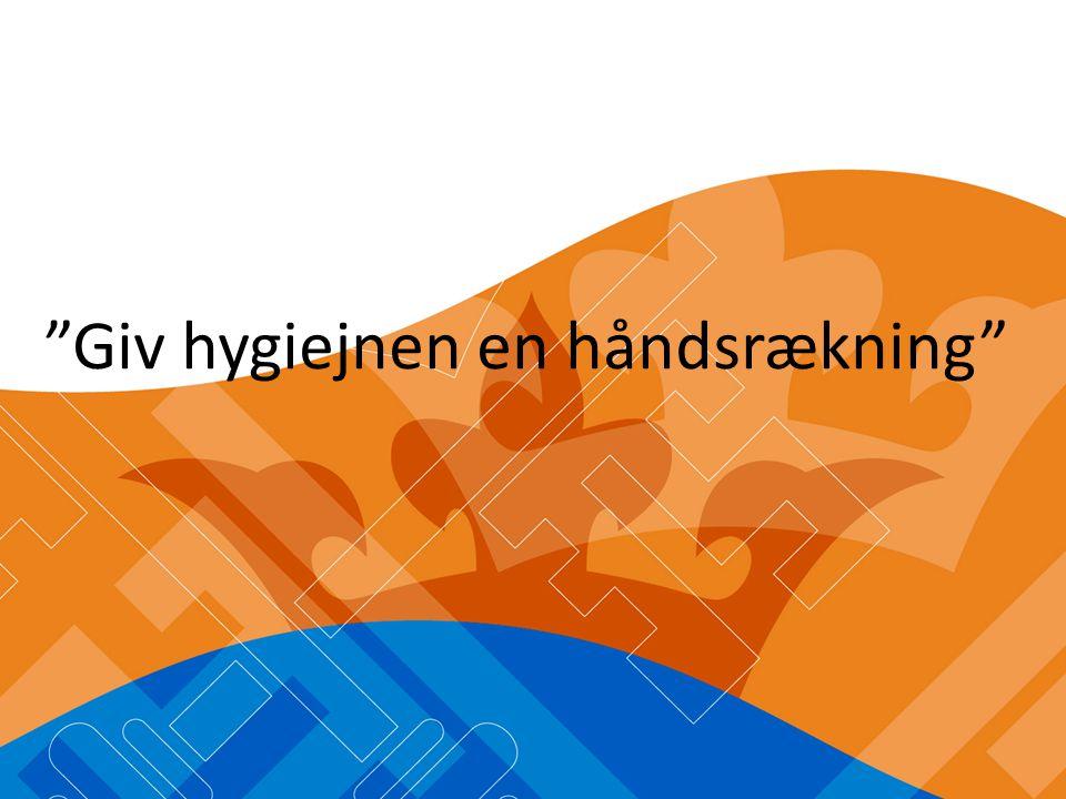 Giv hygiejnen en håndsrækning