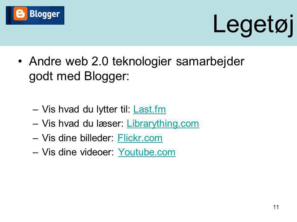 Legetøj Andre web 2.0 teknologier samarbejder godt med Blogger: