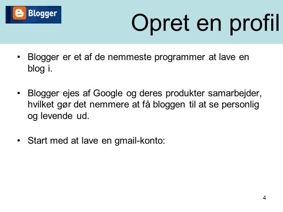 Opret en profil Blogger er et af de nemmeste programmer at lave en blog i.