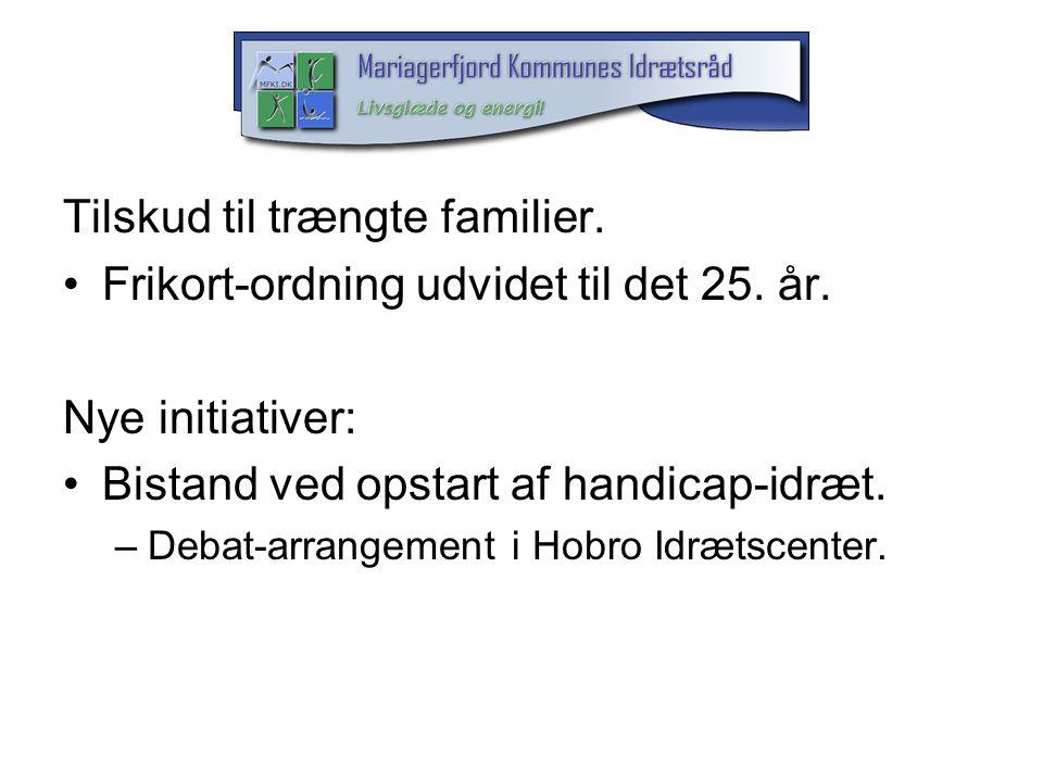 Tilskud til trængte familier. Frikort-ordning udvidet til det 25. år.