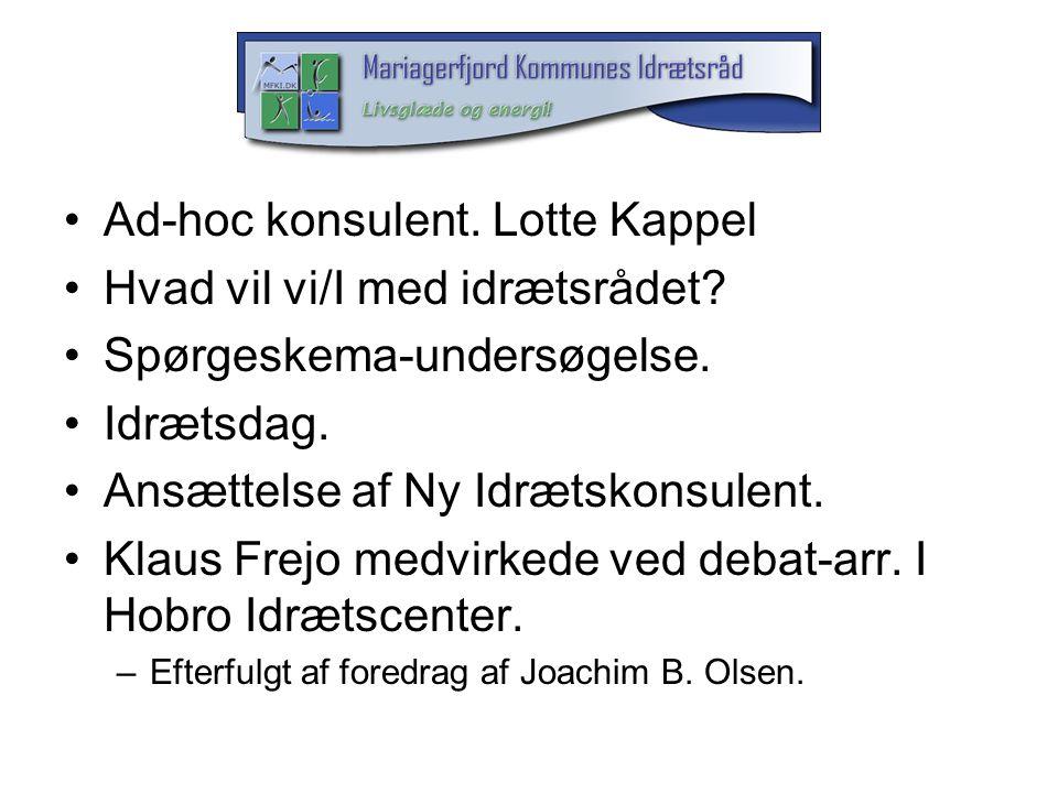 Ad-hoc konsulent. Lotte Kappel Hvad vil vi/I med idrætsrådet
