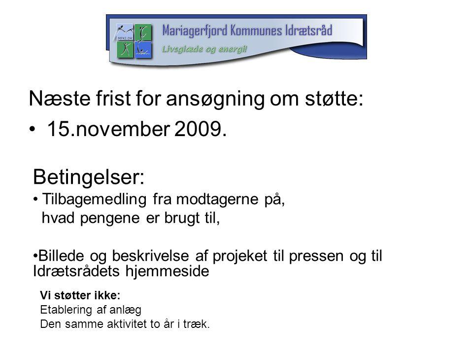 Næste frist for ansøgning om støtte: 15.november 2009.