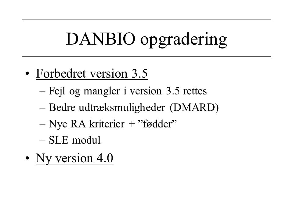 DANBIO opgradering Forbedret version 3.5 Ny version 4.0