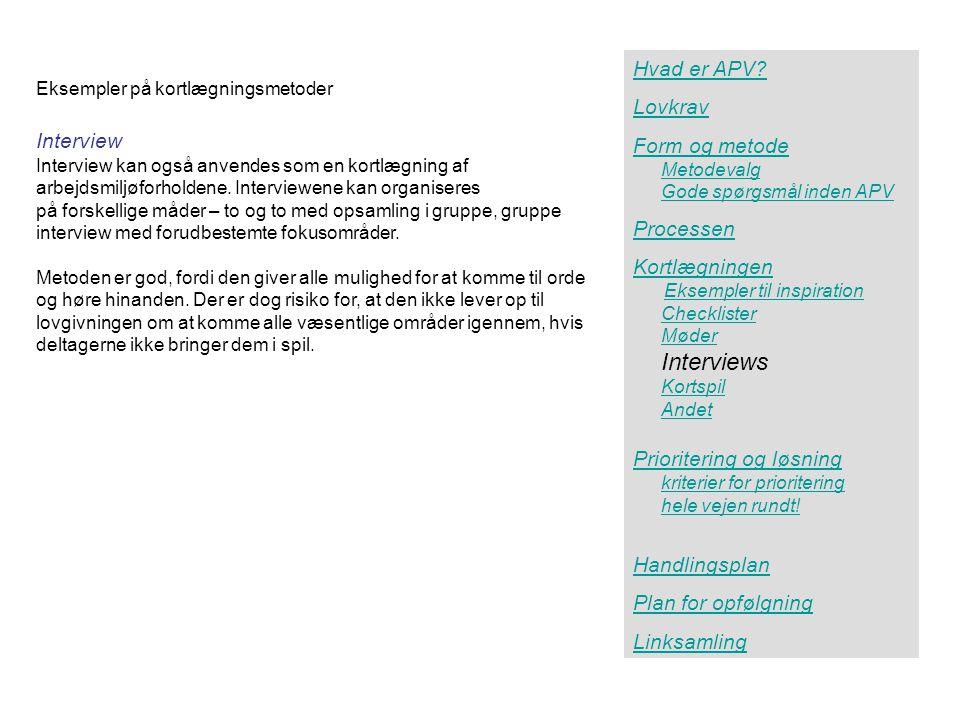 Interviews Hvad er APV Lovkrav Form og metode Interview Processen