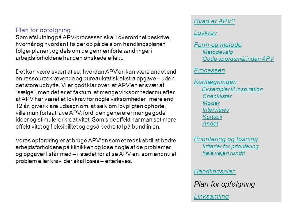 Plan for opfølgning Plan for opfølgning Hvad er APV Lovkrav