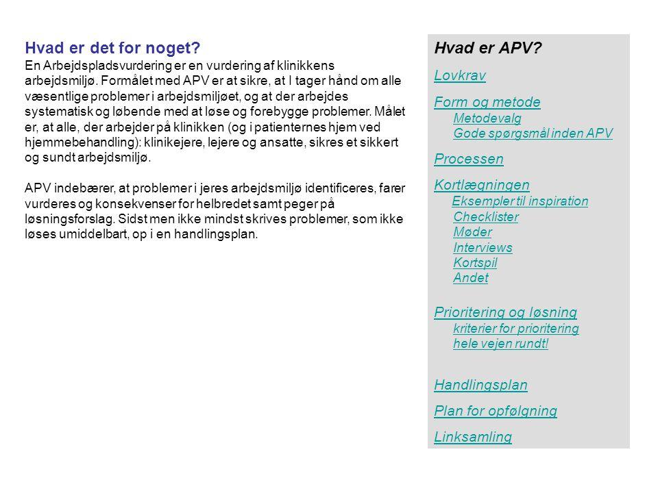 Hvad er det for noget Hvad er APV Lovkrav Form og metode Processen