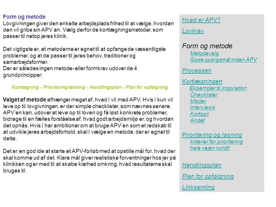 Form og metode Hvad er APV Lovkrav Processen
