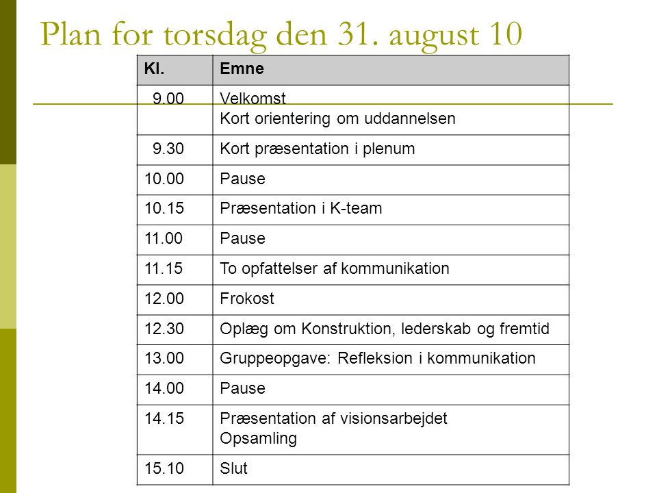Plan for torsdag den 31. august 10
