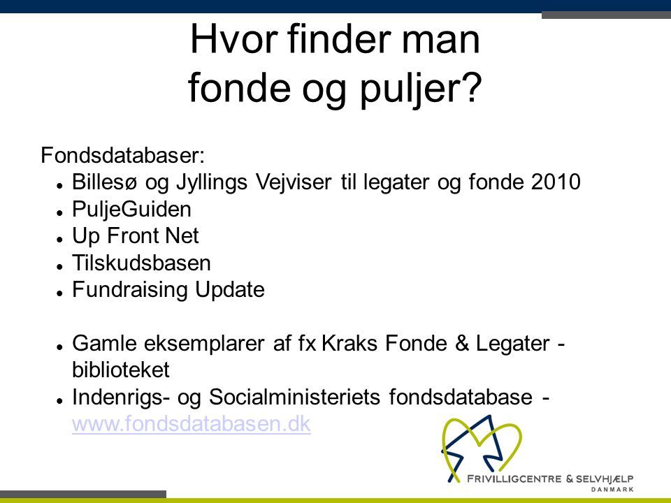 Hvor finder man fonde og puljer Fondsdatabaser: