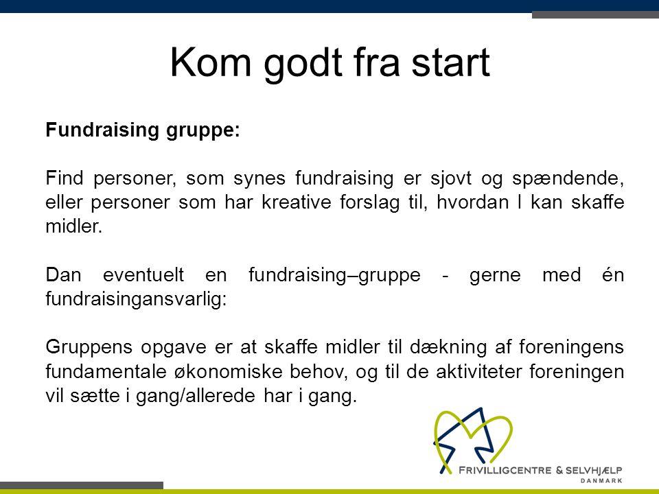 Kom godt fra start Fundraising gruppe: