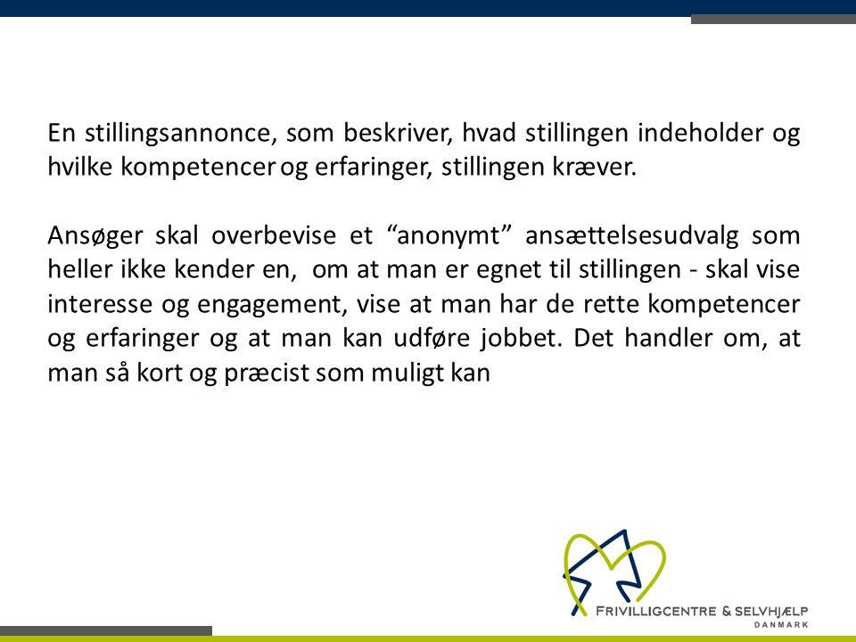 En stillingsannonce, som beskriver, hvad stillingen indeholder og hvilke kompetencer og erfaringer, stillingen kræver.